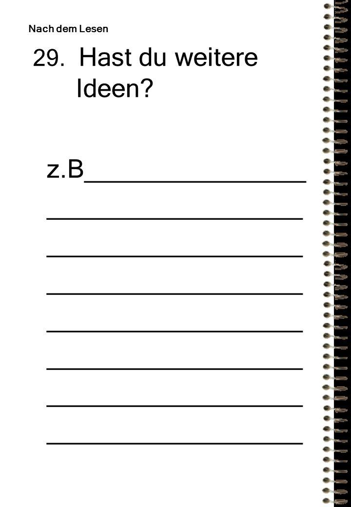 29.Hast du weitere Ideen.