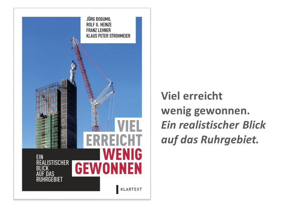 Viel erreicht wenig gewonnen. Ein realistischer Blick auf das Ruhrgebiet.