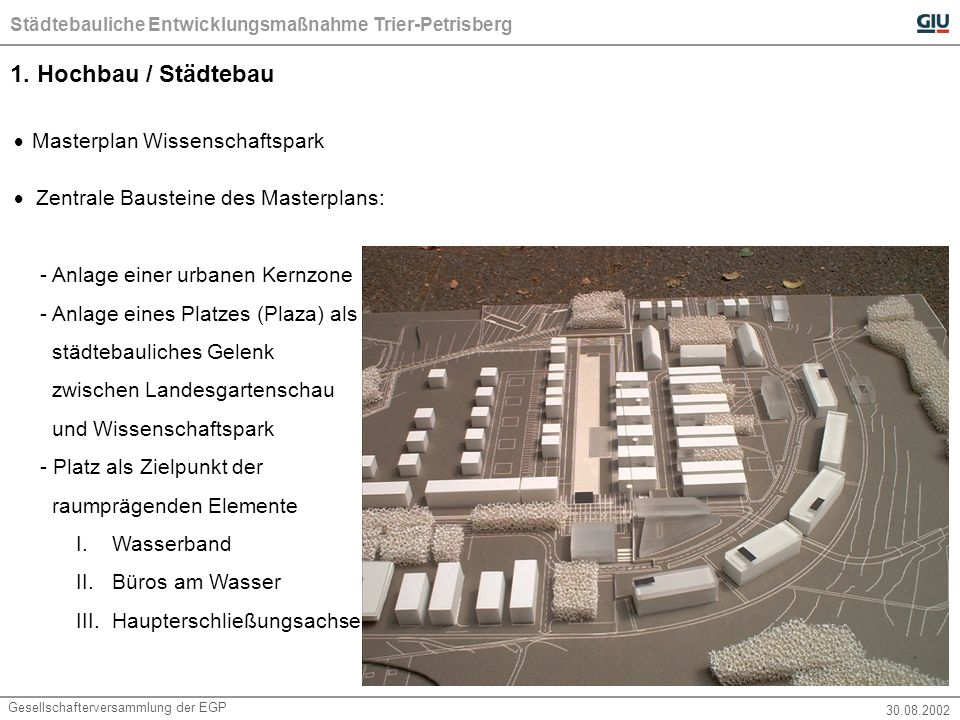 Städtebauliche Entwicklungsmaßnahme Trier-Petrisberg Gesellschafterversammlung der EGP 30.08.2002 1.