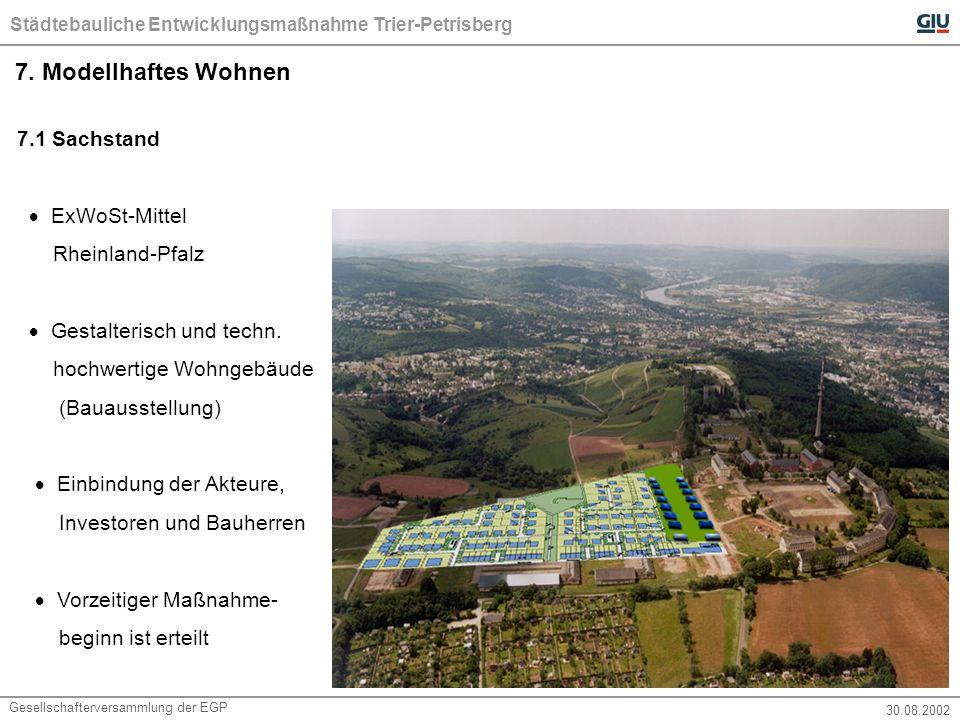 Städtebauliche Entwicklungsmaßnahme Trier-Petrisberg Gesellschafterversammlung der EGP 30.08.2002 7.