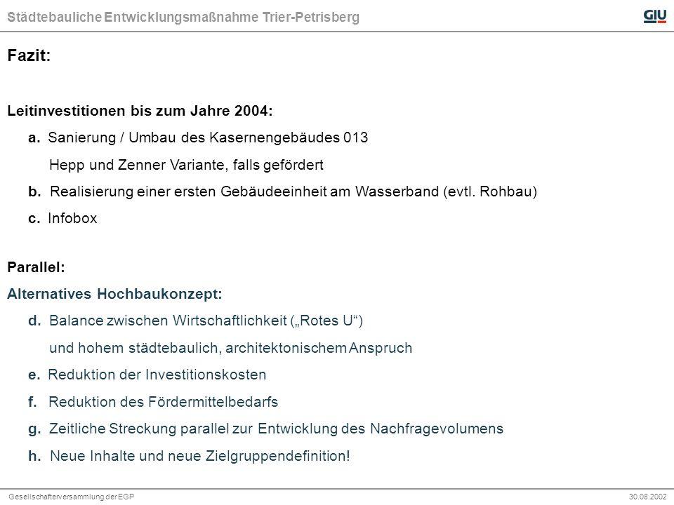 Städtebauliche Entwicklungsmaßnahme Trier-Petrisberg Gesellschafterversammlung der EGP 30.08.2002 - Im Kronenbereich bogenförmiger Verlauf entsprechend der Anordnung der Bestandsgebäude 5.