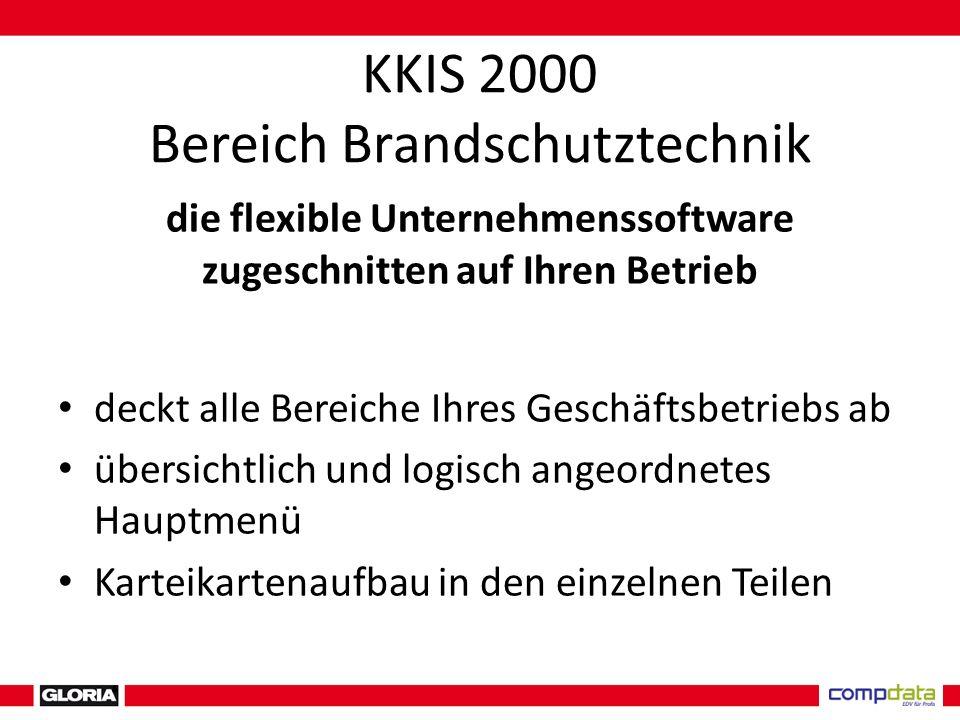KKIS 2000 Bereich Brandschutztechnik die flexible Unternehmenssoftware zugeschnitten auf Ihren Betrieb deckt alle Bereiche Ihres Geschäftsbetriebs ab übersichtlich und logisch angeordnetes Hauptmenü Karteikartenaufbau in den einzelnen Teilen