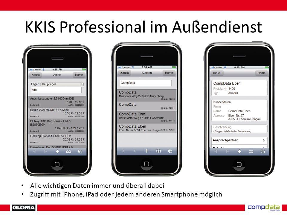 KKIS Professional im Außendienst Alle wichtigen Daten immer und überall dabei Zugriff mit iPhone, iPad oder jedem anderen Smartphone möglich