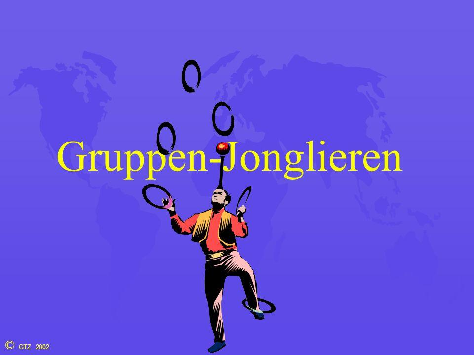 © GTZ 2002 Gruppen-Jonglieren