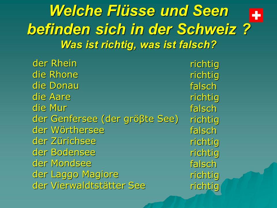 Welche Flüsse und Seen befinden sich in der Schweiz .