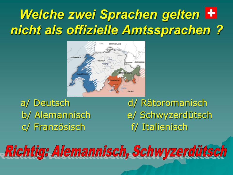 Welche zwei Sprachen gelten nicht als offizielle Amtssprachen .