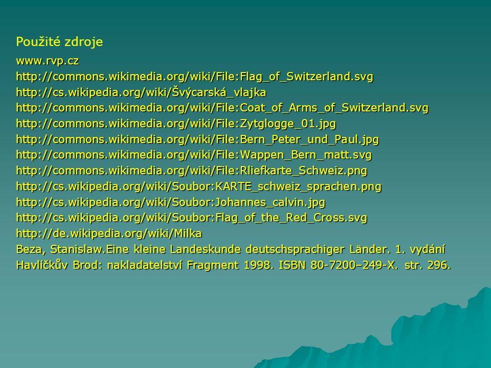 www.rvp.czhttp://commons.wikimedia.org/wiki/File:Flag_of_Switzerland.svghttp://cs.wikipedia.org/wiki/Švýcarská_vlajkahttp://commons.wikimedia.org/wiki/File:Coat_of_Arms_of_Switzerland.svghttp://commons.wikimedia.org/wiki/File:Zytglogge_01.jpghttp://commons.wikimedia.org/wiki/File:Bern_Peter_und_Paul.jpghttp://commons.wikimedia.org/wiki/File:Wappen_Bern_matt.svghttp://commons.wikimedia.org/wiki/File:Rliefkarte_Schweiz.pnghttp://cs.wikipedia.org/wiki/Soubor:KARTE_schweiz_sprachen.pnghttp://cs.wikipedia.org/wiki/Soubor:Johannes_calvin.jpghttp://cs.wikipedia.org/wiki/Soubor:Flag_of_the_Red_Cross.svghttp://de.wikipedia.org/wiki/Milka Beza, Stanislaw.Eine kleine Landeskunde deutschsprachiger Länder.