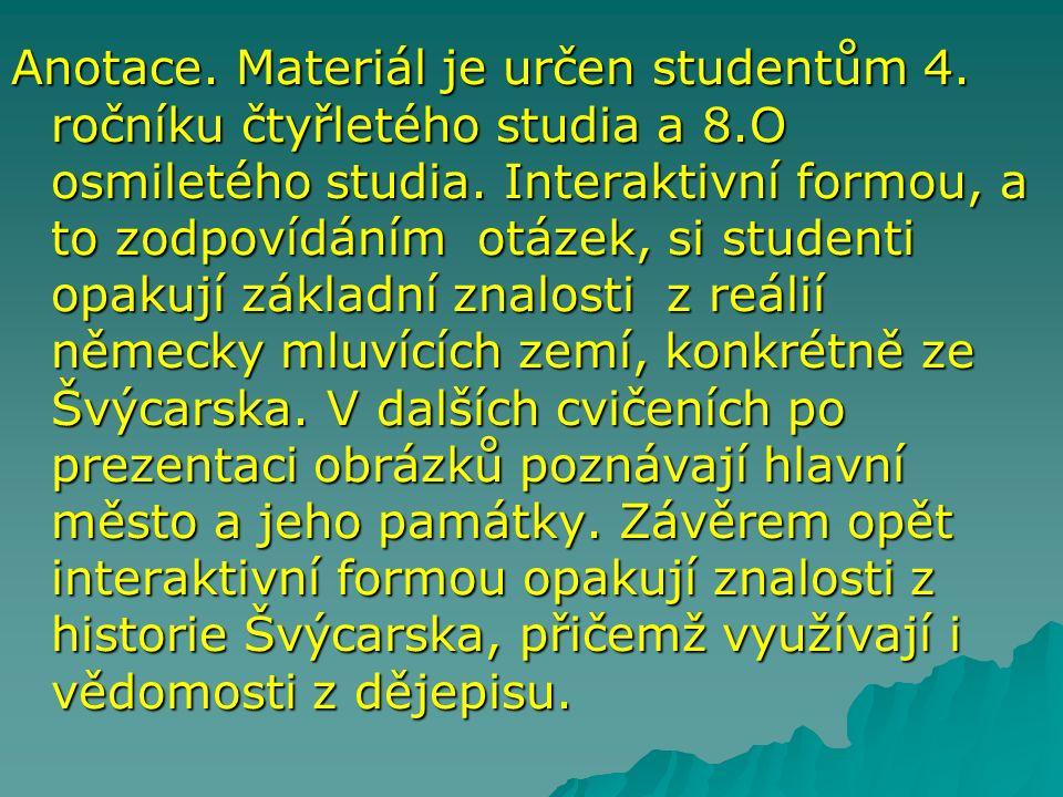 Anotace. Materiál je určen studentům 4. ročníku čtyřletého studia a 8.O osmiletého studia.