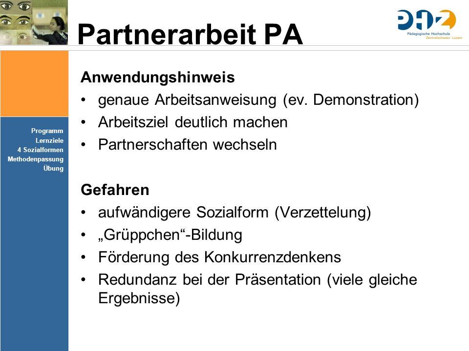 Programm Lernziele 4 Sozialformen Methodenpassung Übung Partnerarbeit PA Anwendungshinweis genaue Arbeitsanweisung (ev. Demonstration) Arbeitsziel deu