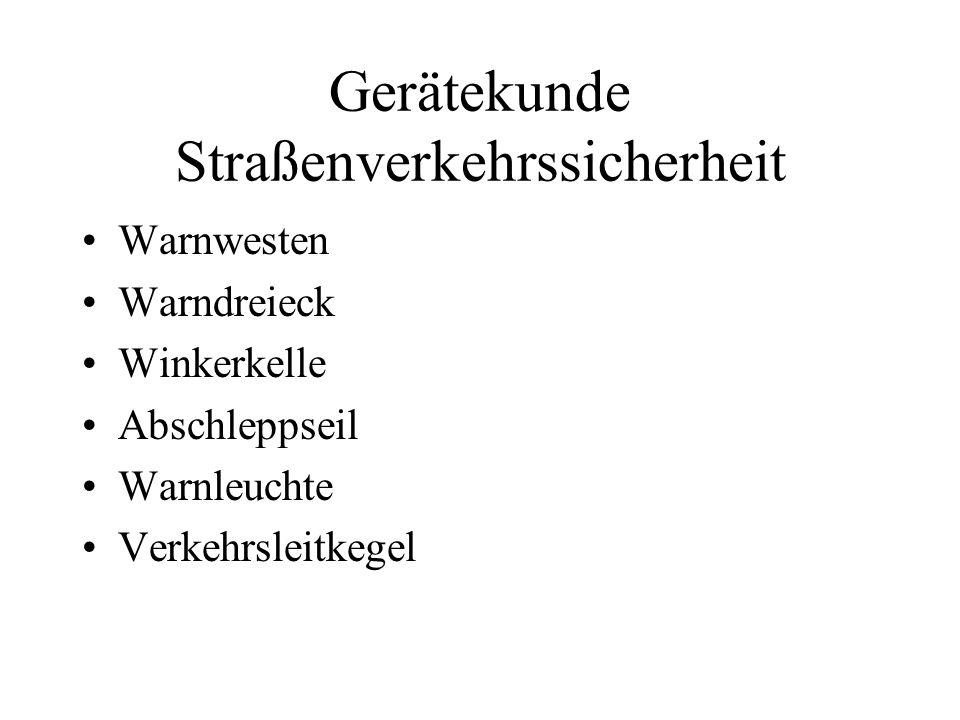 Gerätekunde Straßenverkehrssicherheit Warnwesten Warndreieck Winkerkelle Abschleppseil Warnleuchte Verkehrsleitkegel