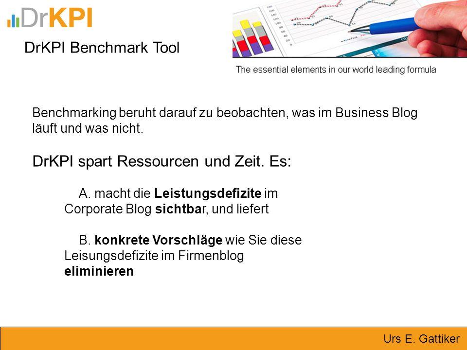 DrKPI Benchmark Tool Benchmarking beruht darauf zu beobachten, was im Business Blog läuft und was nicht. DrKPI spart Ressourcen und Zeit. Es: A. macht