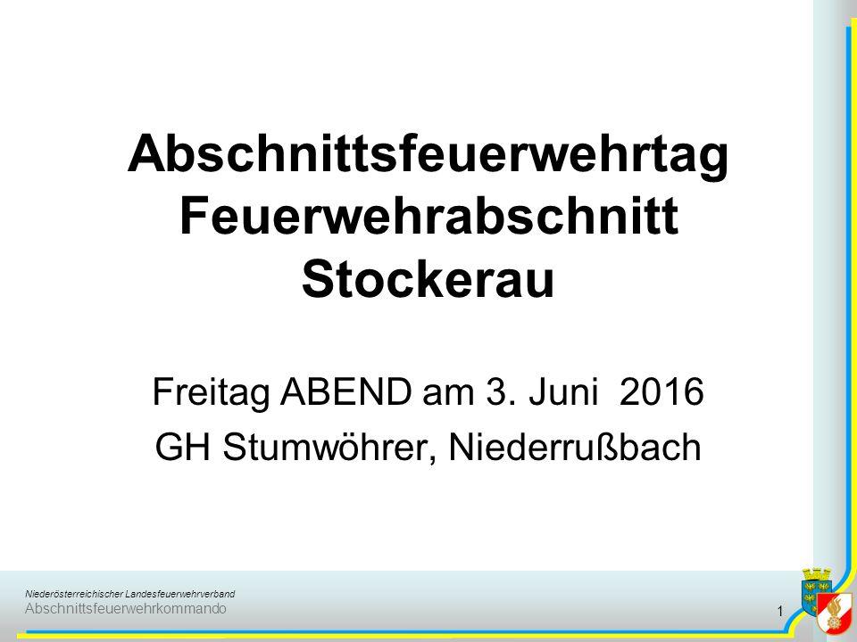 Niederösterreichischer Landesfeuerwehrverband Abschnittsfeuerwehrkommando Abschnittsfeuerwehrtag Feuerwehrabschnitt Stockerau Freitag ABEND am 3.