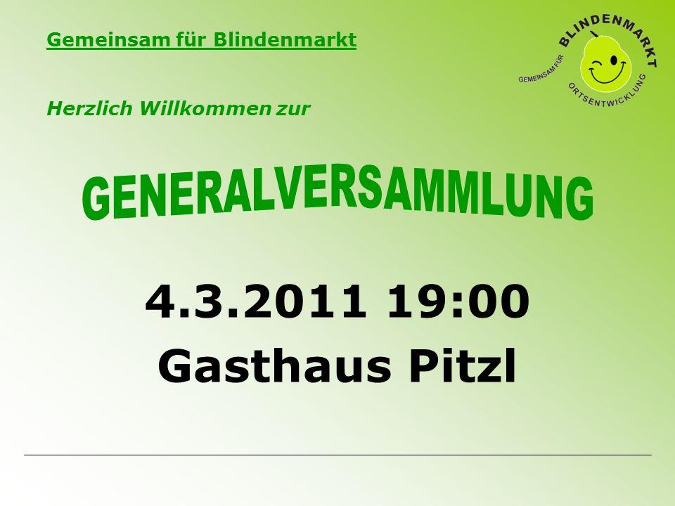 Gemeinsam für Blindenmarkt 4.3.2011 19:00 Gasthaus Pitzl Herzlich Willkommen zur