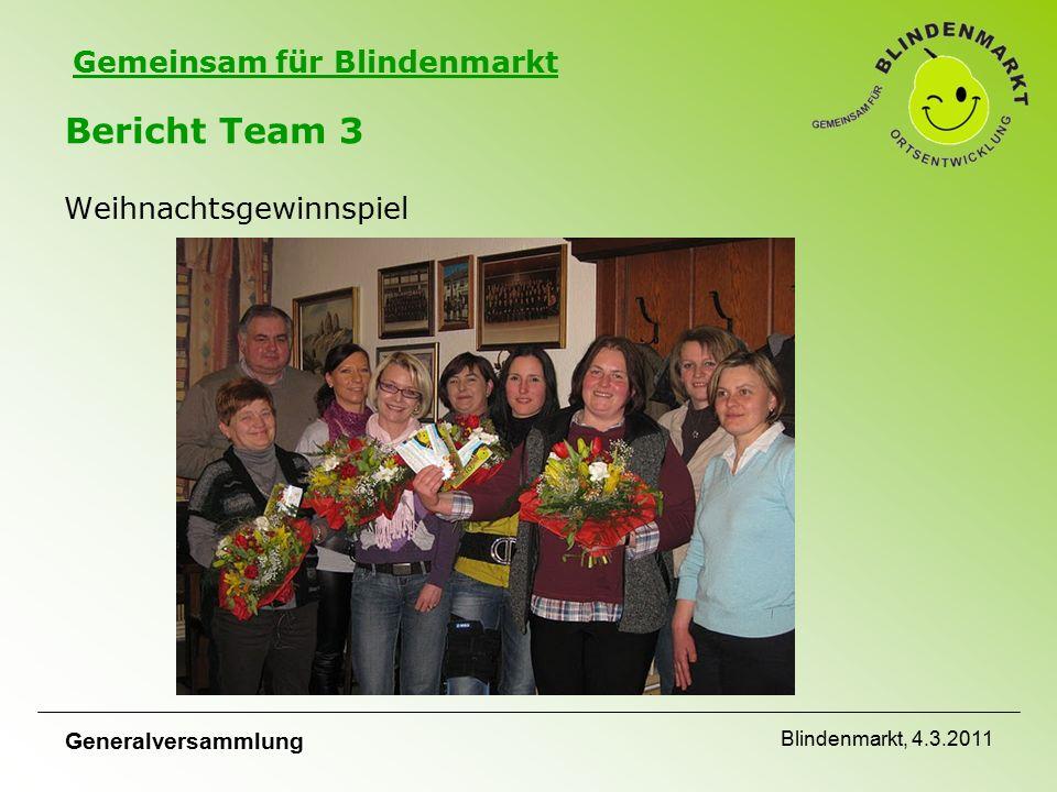 Gemeinsam für Blindenmarkt Bericht Team 3 Weihnachtsgewinnspiel Generalversammlung Blindenmarkt, 4.3.2011