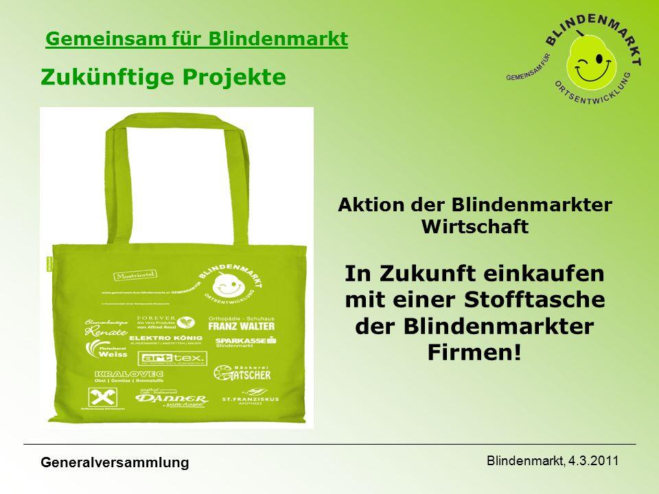 Gemeinsam für Blindenmarkt Zukünftige Projekte Aktion der Blindenmarkter Wirtschaft In Zukunft einkaufen mit einer Stofftasche der Blindenmarkter Firmen.