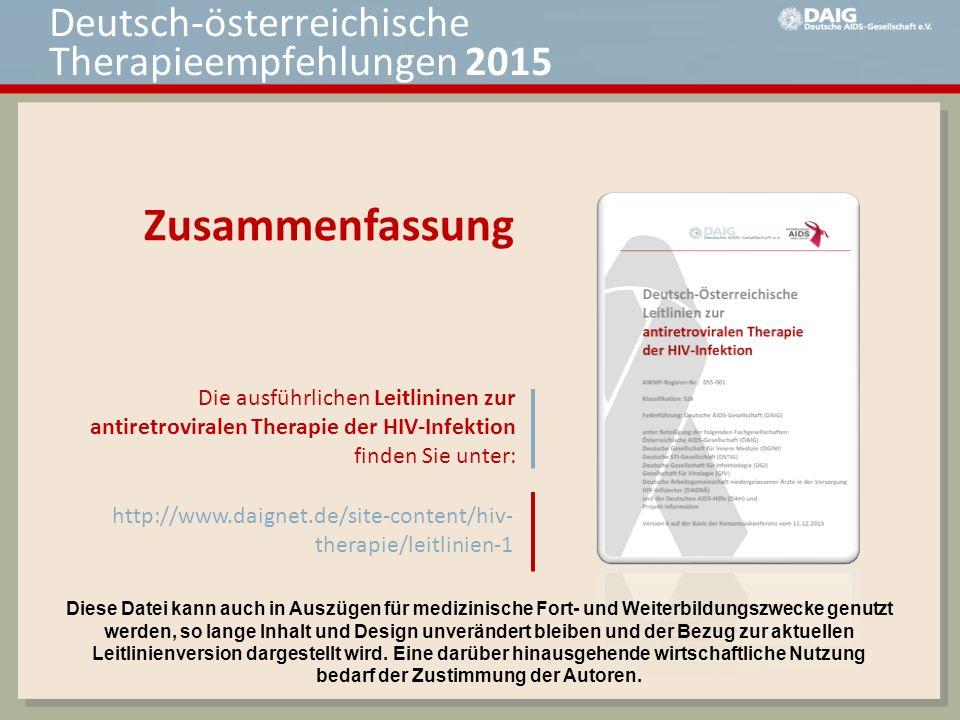 Die ausführlichen Leitlininen zur antiretroviralen Therapie der HIV-Infektion finden Sie unter: Deutsch-österreichische Therapieempfehlungen 2015 http