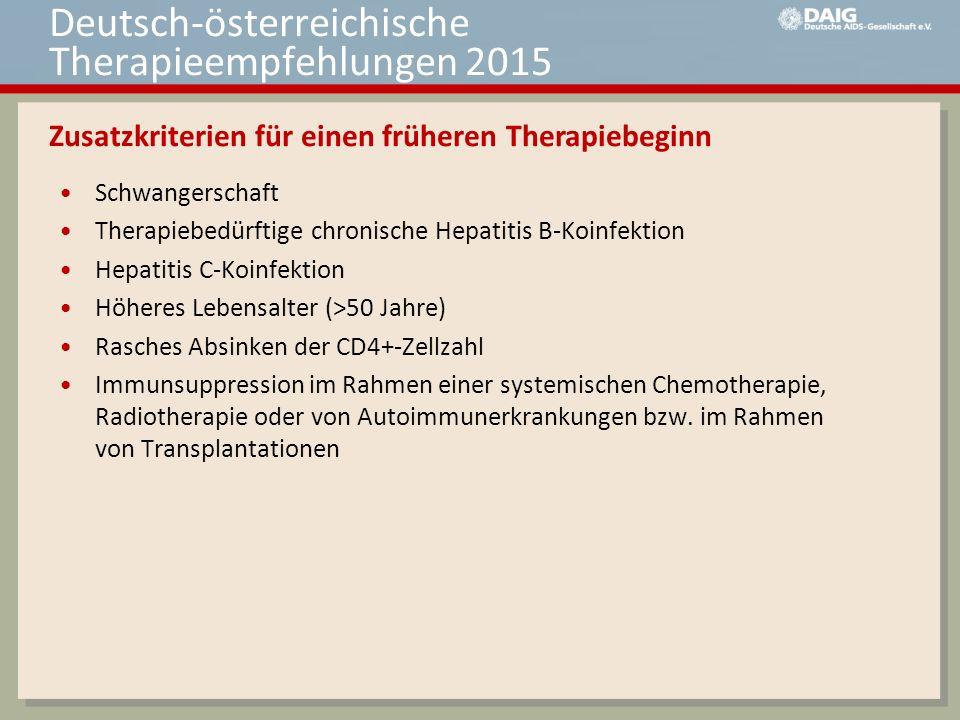 Schwangerschaft Therapiebedürftige chronische Hepatitis B-Koinfektion Hepatitis C-Koinfektion Höheres Lebensalter (>50 Jahre) Rasches Absinken der CD4