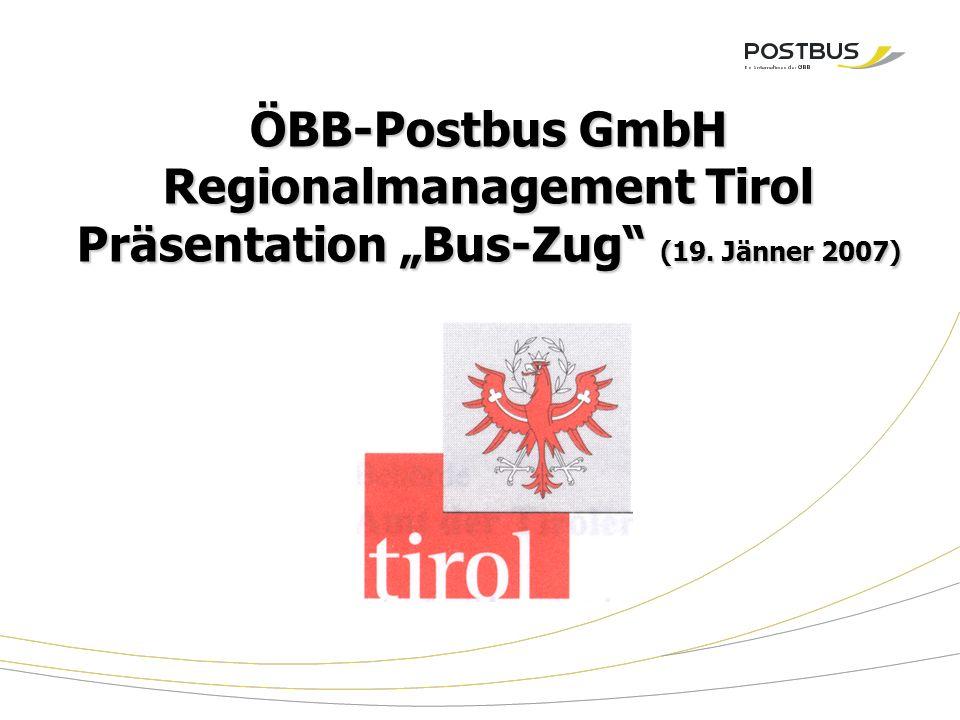 "ÖBB-Postbus GmbH Regionalmanagement Tirol Präsentation ""Bus-Zug (19. Jänner 2007)"