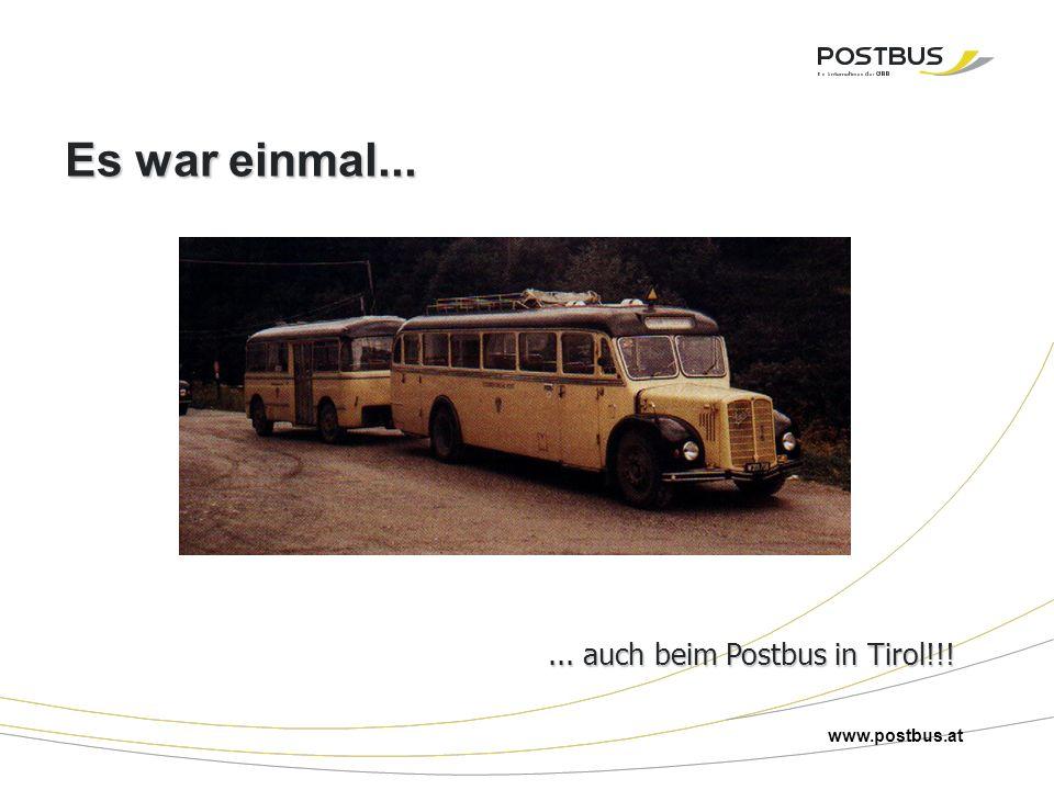 Es war einmal...... auch beim Postbus in Tirol!!! www.postbus.at