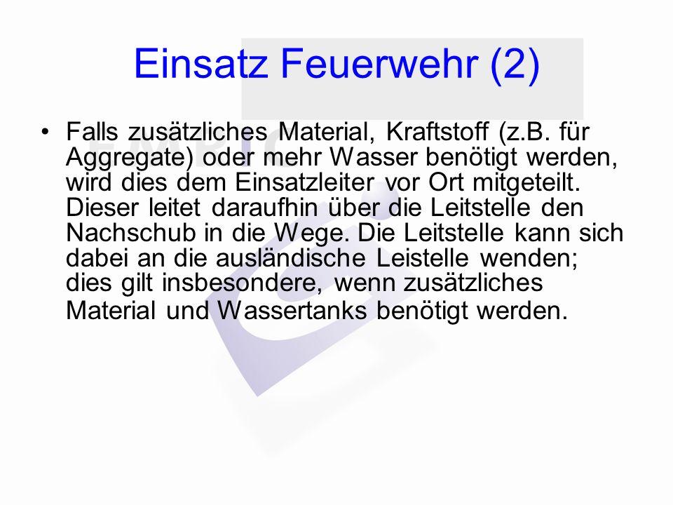 Einsatz Feuerwehr (2) Falls zusätzliches Material, Kraftstoff (z.B.