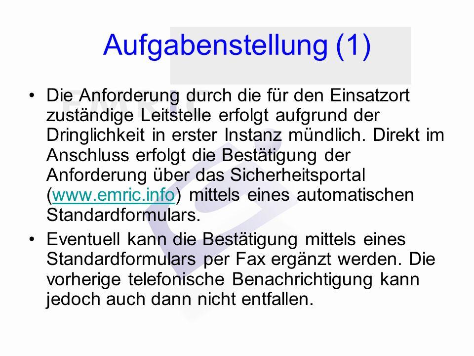 Aufgabenstellung (2) Bei der ersten telefonischen Meldung sind auf jeden Fall die folgenden Angaben zu machen: –Alarmierungsphase EUMED 1, 2 oder 3 und/oder EMRIC 1, 2 oder 3 mit eventueller Angabe einer erforderlichen Spezialisierung und die Art des Unfalls.