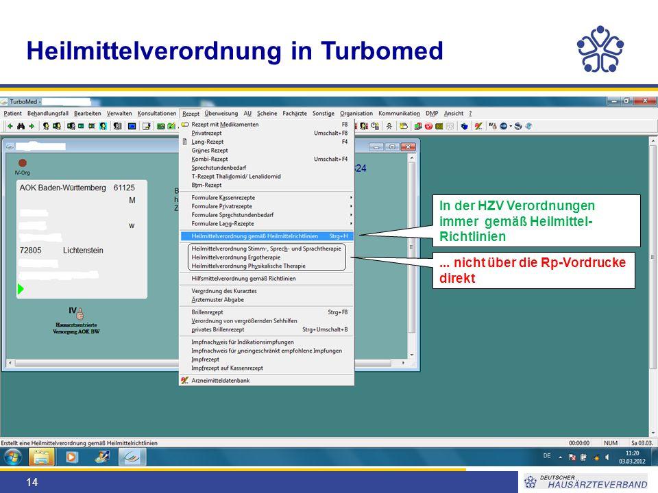 14 Heilmittelverordnung in Turbomed In der HZV Verordnungen immer gemäß Heilmittel- Richtlinien...