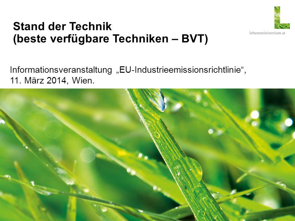 """Seite 12 / Stand der Technik (beste verfügbare Techniken – BVT) BVT-Schlussfolgerungen  Schreiben des BMLFUW mit Klarstellungen an die Genehmigungsbehörden … BVT-Schlussfolgerungen, die vor dem Inkrafttreten der IE-RL erlassen worden sind, wie jene zu den BVT-Merkblättern """"Waste Incineration und """"Waste Treatments Industries , sind gemäß Art."""