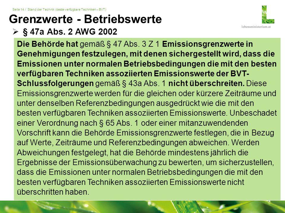 Seite 14 / Stand der Technik (beste verfügbare Techniken – BVT) Die Behörde hat gemäß § 47 Abs.