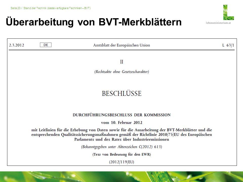 Seite 20 / Stand der Technik (beste verfügbare Techniken – BVT) Überarbeitung von BVT-Merkblättern