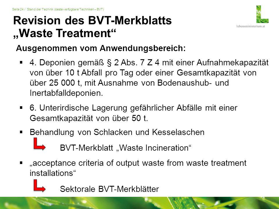 """Seite 24 / Stand der Technik (beste verfügbare Techniken – BVT) Revision des BVT-Merkblatts """"Waste Treatment  4."""