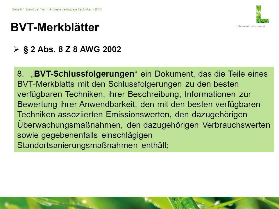 Seite 26 / Stand der Technik (beste verfügbare Techniken – BVT) DI Hubert Grech Bundesministerium für Land- und Forstwirtschaft, Umwelt und Wasserwirtschaft Abteilung VI/3 Stubenbastei 5 A-1010 Wien Tel.