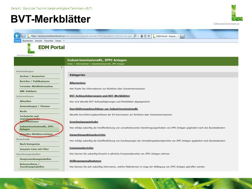 Seite 7 / Stand der Technik (beste verfügbare Techniken – BVT) BVT-Merkblätter http://eippcb.jrc.ec.europa.eu/reference/ Homepage des European IPPC Bureau  Aktueller Stand im Revisionsprozess  Entwürfe
