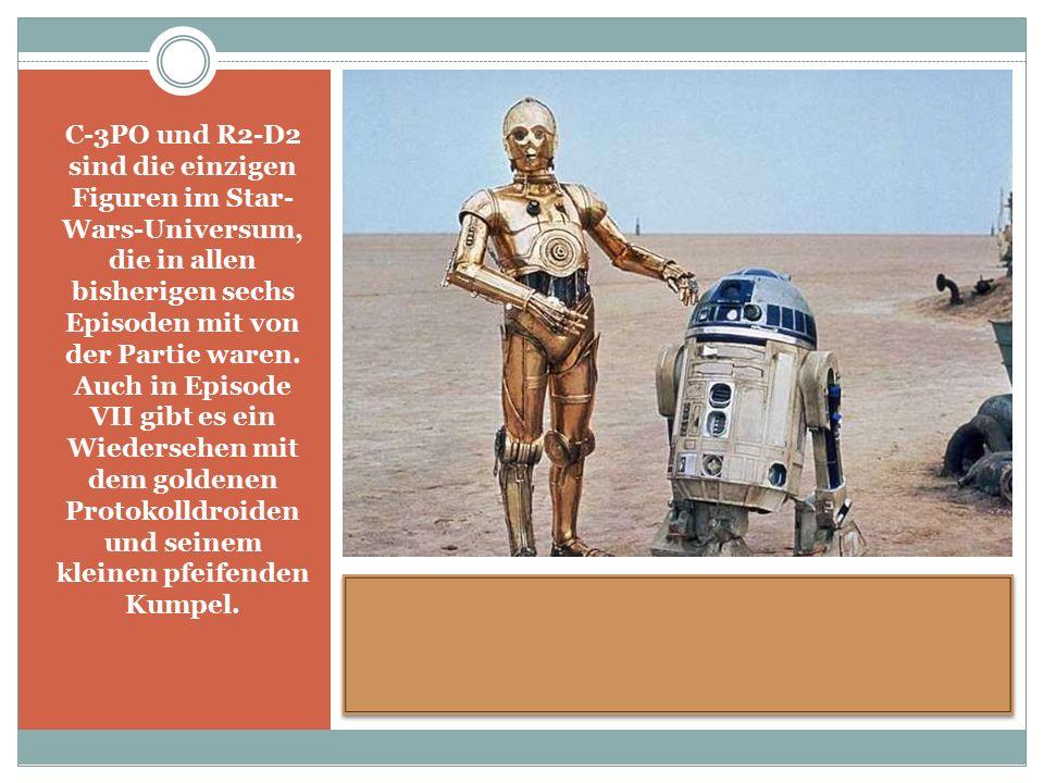 C-3PO und R2-D2 sind die einzigen Figuren im Star- Wars-Universum, die in allen bisherigen sechs Episoden mit von der Partie waren.