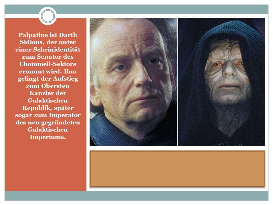 Palpatine ist Darth Sidious, der unter einer Scheinidentität zum Senator des Chommell-Sektors ernannt wird.