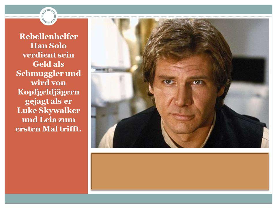 Rebellenhelfer Han Solo verdient sein Geld als Schmuggler und wird von Kopfgeldjägern gejagt als er Luke Skywalker und Leia zum ersten Mal trifft.