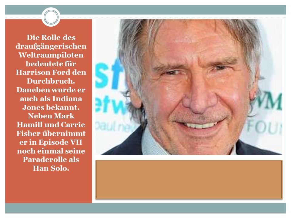Die Rolle des draufgängerischen Weltraumpiloten bedeutete für Harrison Ford den Durchbruch.