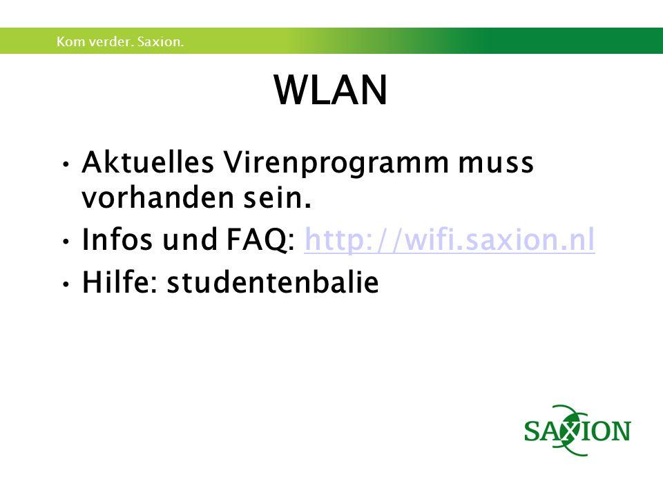 Kom verder. Saxion. WLAN Aktuelles Virenprogramm muss vorhanden sein.
