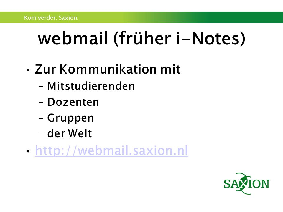 Kom verder. Saxion. Novell-delivered Application Launcher Mails checken Software nutzen Drucken