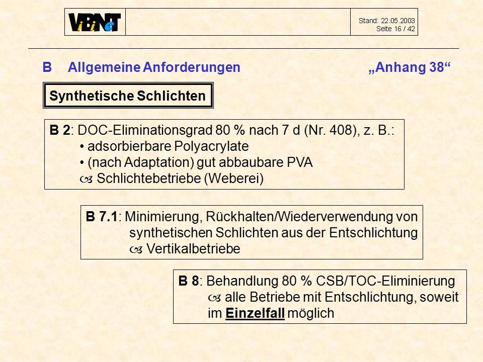 """B Allgemeine Anforderungen """"Anhang 38 Synthetische Schlichten B 2: DOC-Eliminationsgrad 80 % nach 7 d (Nr."""