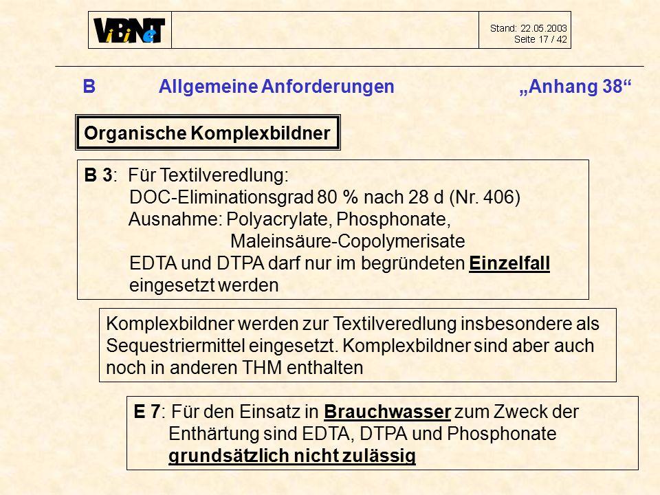 """B Allgemeine Anforderungen """"Anhang 38 Organische Komplexbildner B 3: Für Textilveredlung: DOC-Eliminationsgrad 80 % nach 28 d (Nr."""