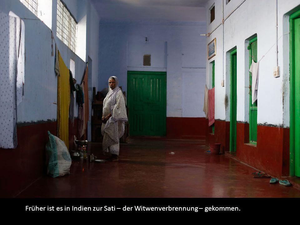 Früher ist es in Indien zur Sati – der Witwenverbrennung – gekommen.