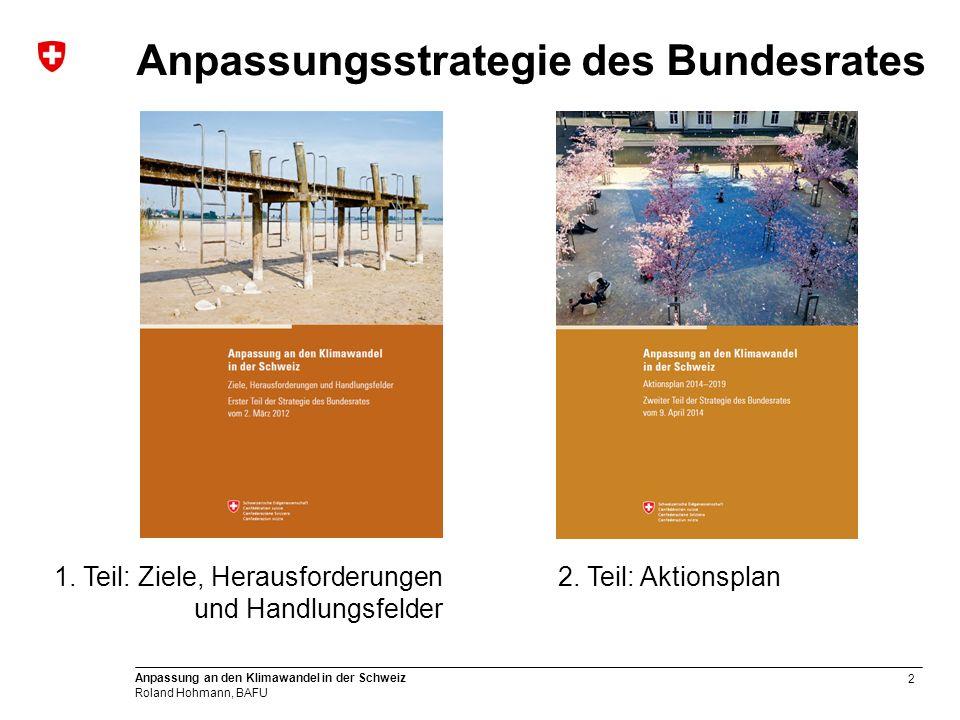 2 Anpassung an den Klimawandel in der Schweiz Roland Hohmann, BAFU 1.