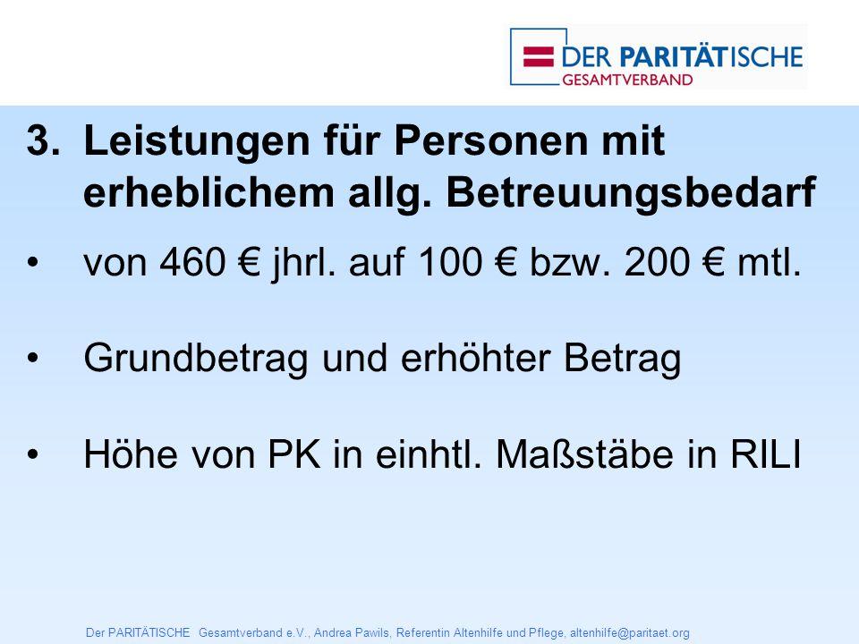 Der PARITÄTISCHE Gesamtverband e.V., Andrea Pawils, Referentin Altenhilfe und Pflege, altenhilfe@paritaet.org Vergütungszuschläge für Pflegebedürftige mit erhebl.