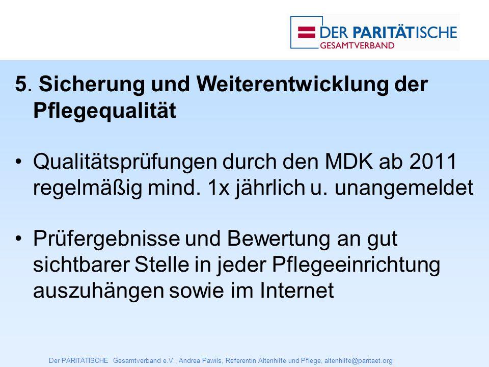 Der PARITÄTISCHE Gesamtverband e.V., Andrea Pawils, Referentin Altenhilfe und Pflege, altenhilfe@paritaet.org 6.