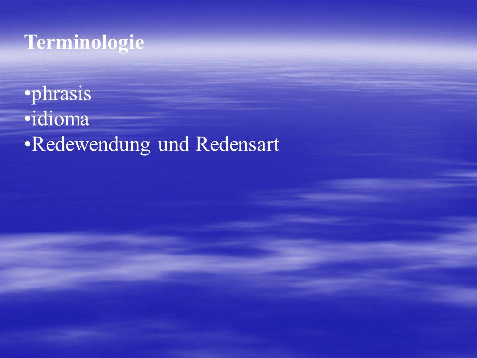 Terminologie phrasis idioma Redewendung und Redensart