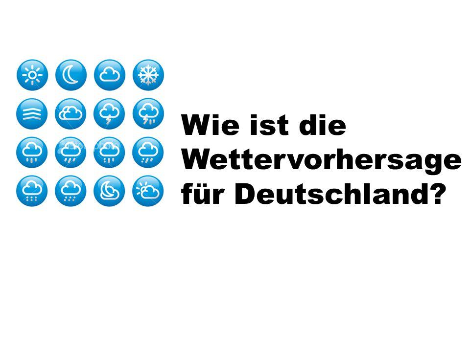 Wie ist die Wettervorhersage für Deutschland
