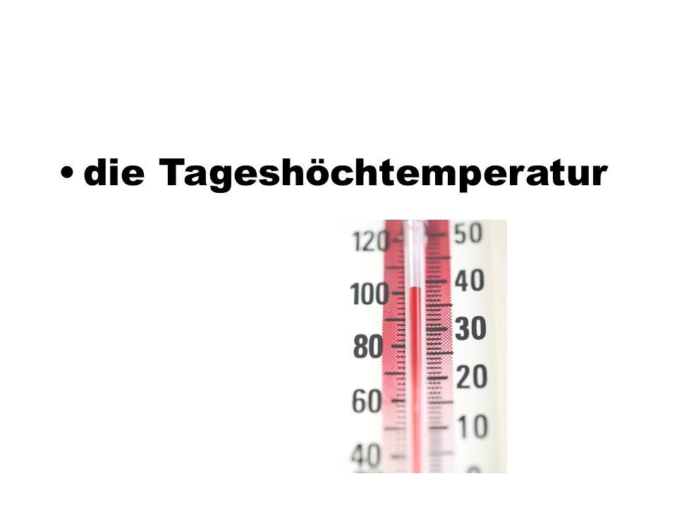 die Tageshöchtemperatur