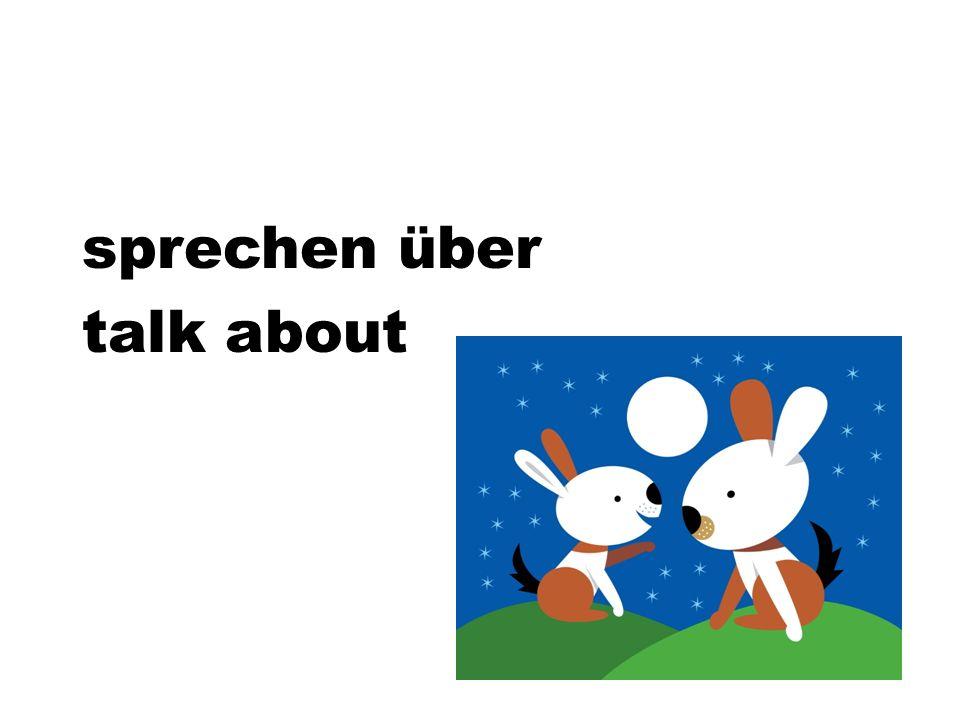 sprechen über talk about
