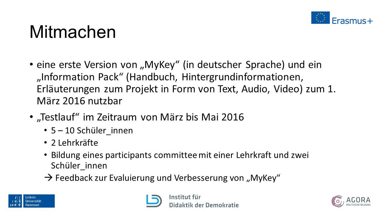 """Mitmachen eine erste Version von """"MyKey (in deutscher Sprache) und ein """"Information Pack (Handbuch, Hintergrundinformationen, Erläuterungen zum Projekt in Form von Text, Audio, Video) zum 1."""