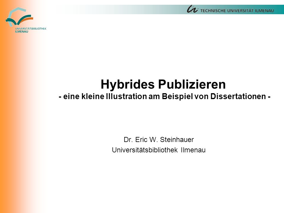 Hybrides Publizieren - eine kleine Illustration am Beispiel von Dissertationen - Dr.